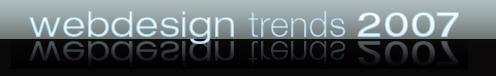 Webdesign trends 2007